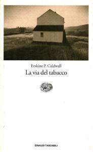 erskine caldwell la via del tabacco